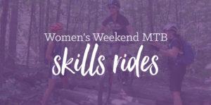 May 20 – Women s Weekend Skills Ride – RSVP  c888635b2